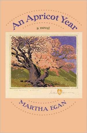 An Apricot Year de Martha Egan