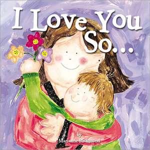 I Love You So... de Marianne Richmond