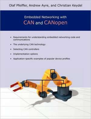 Embedded Networking with Can and Canopen de Olaf Pfeiffer