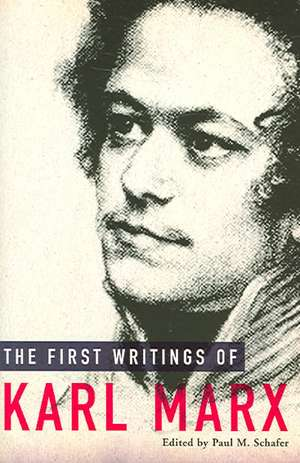 The First Writings Of Karl Marx de Karl Marx