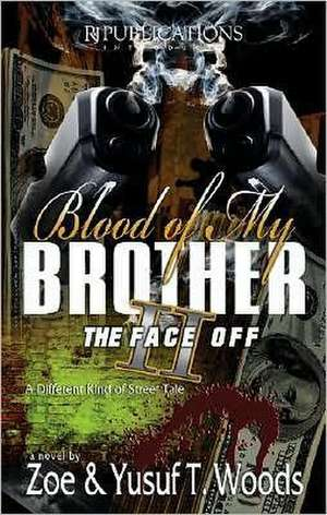 Blood of My Brother II:  The Face Off de Zoe Woods