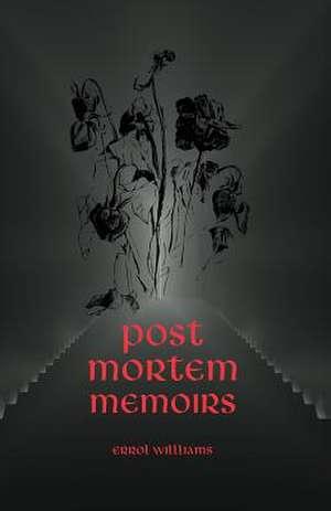 Post Mortem Memoirs de Errol Williams