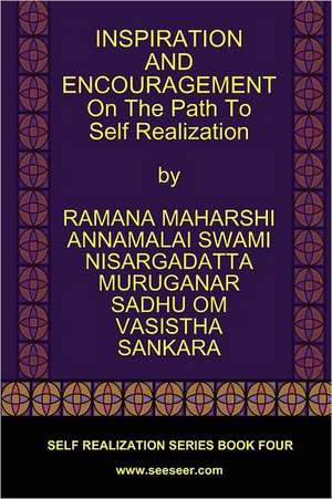Inspiration and Encouragement on the Path to Self Realization de Ramana Maharshi