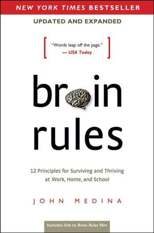 Brain Rules (Updated and Expanded):  12 Principles for Surviving and Thriving at Work, Home, and School de John Medina
