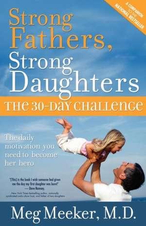 Strong Fathers, Strong Daughters de Meg Meeker