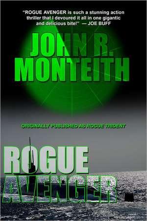Rogue Avenger:  The Heart of the Quarter de John R. Monteith