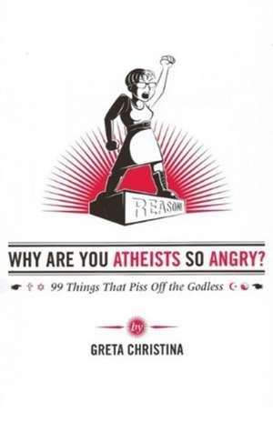 Why Are You Atheists So Angry? imagine