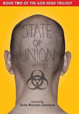 State of Union (Book Two of the God Head Trilogy) de Sven Michael Davison