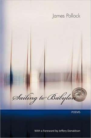 Sailing to Babylon de James Pollock