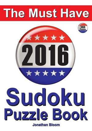 The Must Have 2016 Sudoku Puzzle Book de Jonathan Bloom