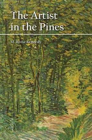 The Artist in the Pines de M. Reese Kennedy