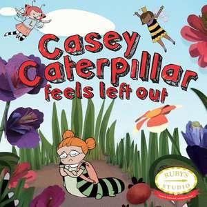 Casey Caterpillar Feels Left Out