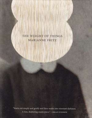 The Weight of Things de Marianne Fritz