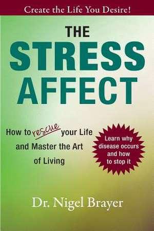 The Stress Affect de Dr Nigel Brayer