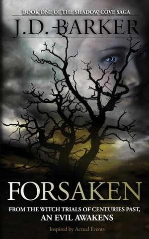 Forsaken: Book One of the Shadow Cove Saga de J. D. Barker