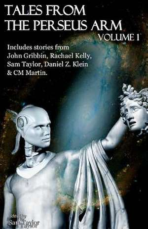 Tales from the Perseus Arm Volume 1 de Sam Taylor