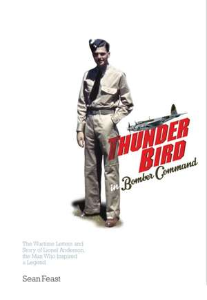 A Thunder Bird in Bomber Command de Sean Feast