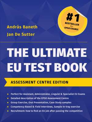 The Ultimate EU Test Book, Assessment Centre Edition de András BANETH