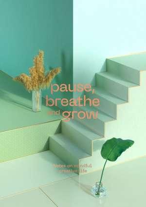 Pause, Breathe and Grow imagine
