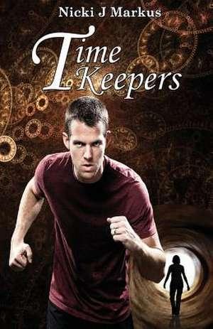 Time Keepers de Nicki J Markus