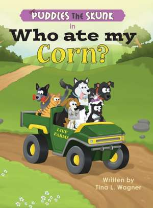 Puddles the Skunk in Who Ate My Corn? de Tina L. Wagner