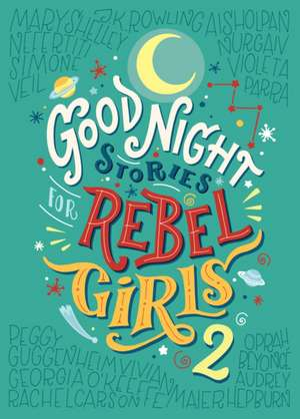 Good Night Stories For Rebel Girls 2 de Elena Favilli