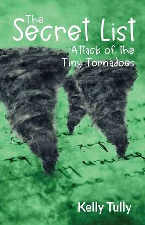 Attack of the Tiny Tornadoes de Kelly Tully