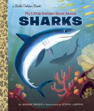 My Little Golden Book about Sharks de Bonnie Bader