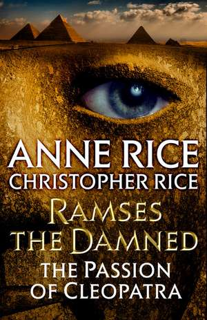 Ramses the Damned: The Passion of Cleopatra de Anne Rice