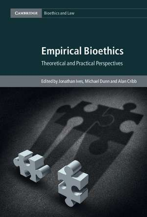 Empirical Bioethics: Theoretical and Practical Perspectives de Jonathan Ives