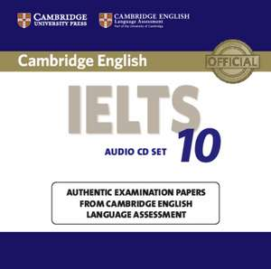 Cambridge IELTS 10 Audio CDs (2): Authentic Examination Papers from Cambridge English Language Assessment