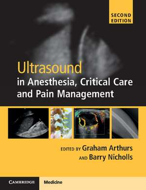 Ultrasound in Anesthesia, Critical Care and Pain Management with Online Resource de Graham Arthurs