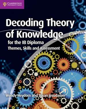 Decoding Theory of Knowledge for the IB Diploma