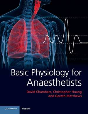 Basic Physiology for Anaesthetists de Dr David Chambers