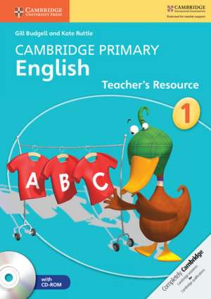 Cambridge Primary English Stage 1 Teacher's Resource Book with CD-ROM de Gill Budgell