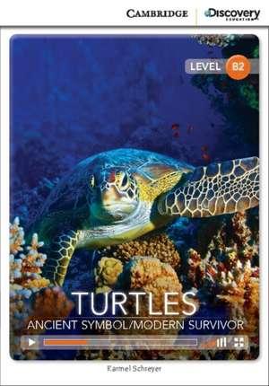 Turtles: Ancient Symbol/Modern Survivor Upper Intermediate Book with Online Access de Karmel Schreyer