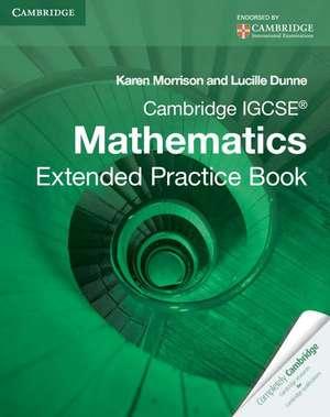 Cambridge IGCSE Mathematics Extended Practice Book de Karen Morrison