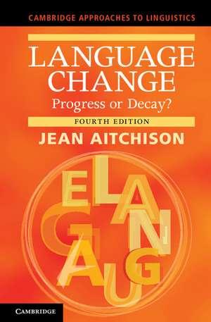 Language Change: Progress or Decay? de Jean Aitchison
