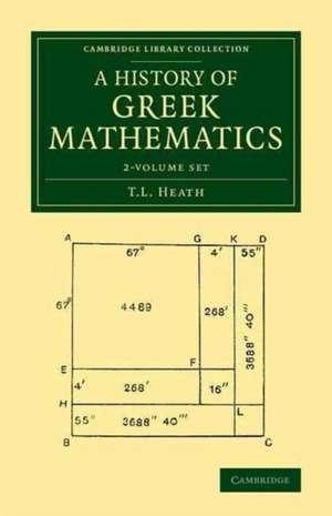 A History of Greek Mathematics 2 Volume Set imagine