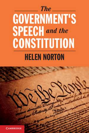 The Government's Speech and the Constitution de Helen Norton
