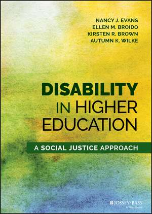 Disability in Higher Education: A Social Justice Approach de Nancy J. Evans