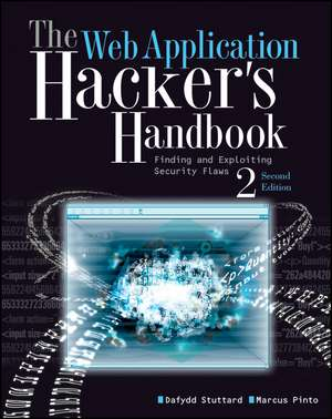 The Web Application Hacker′s Handbook: Finding and Exploiting Security Flaws de Dafydd Stuttard