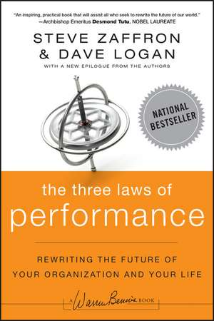 The Three Laws of Performance: Rewriting the Future of Your Organization and Your Life de Steve Zaffron