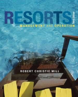 Resorts: Management and Operation de Robert Christie Mill