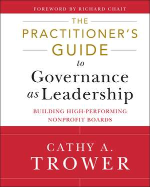 The Practitioner′s Guide to Governance as Leadership