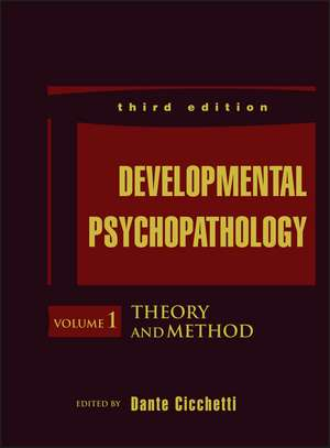 Developmental Psychopathology, Theory and Method