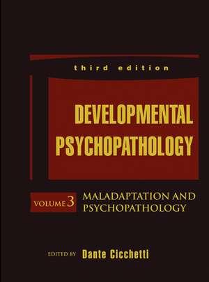 Developmental Psychopathology, Maladaptation and Psychopathology