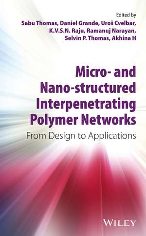 Micro– and Nano–Structured Interpenetrating Polymer Networks