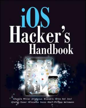iOS Hacker′s Handbook de Charlie Miller