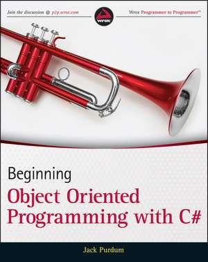 Beginning Object–Oriented Programming with C# de Jack Purdum